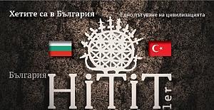 Hititler, gelecek hafta Bulgaristan'a taşınıyor